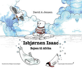 David Andruszkow Jensen: Isbjørnen Isaac : rejsen til Afrika