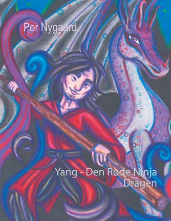 Per Nygaard (f. 1969): Yang - den røde ninja : dragen