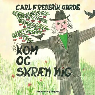 Carl Frederik Garde: Kom og skræm mig