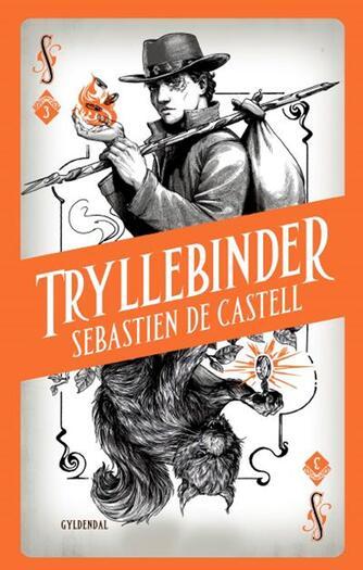 Sebastien De Castell: Tryllebinder