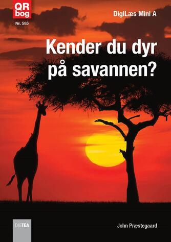 John Nielsen Præstegaard: Kender du dyr på savannen?