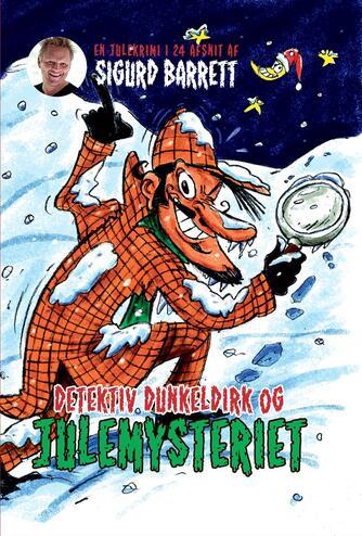 Sigurd Barrett: Detektiv Dunkeldirk og julemysteriet