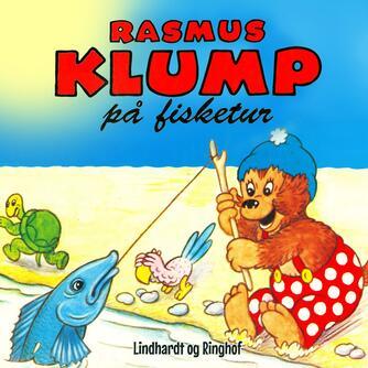 Carla Hansen (f. 1906): Rasmus Klump på fisketur