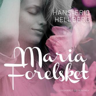 Hans-Eric Hellberg: Maria - forelsket