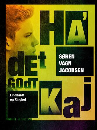 Søren Vagn Jacobsen (f. 1946): Ha' det godt, Kaj