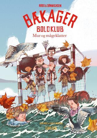 Jesper Roos Jacobsen: Bækager Boldklub - mur og mågeklatter
