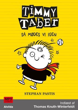 Stephan Pastis: Timmy Taber - så mødes vi igen