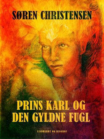 Søren Christensen (f. 1910): Prins Karl og den gyldne fugl