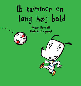 Peter Nordahl, Rasmus Bregnhøi: Ib tæmmer en lang høj bold