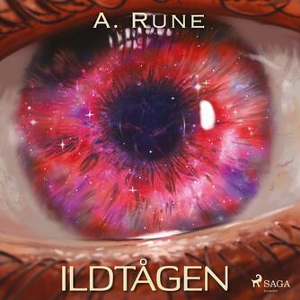 A. Rune: Ildtågen
