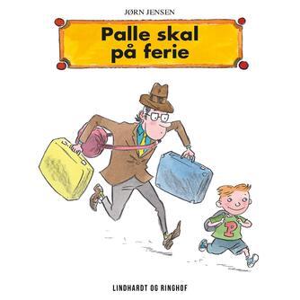 Jørn Jensen (f. 1946): Palle skal på ferie