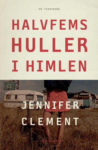 Jennifer Clement: Halvfems huller i himlen : roman