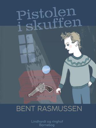 Bent Rasmussen (f. 1934): Pistolen i skuffen