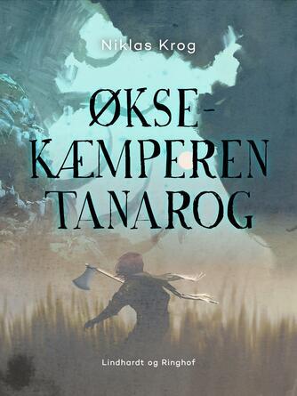 Niklas Krog: Øksekæmperen Tanarog
