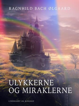 Ragnhild Bach Ølgaard: Ulykkerne og miraklerne