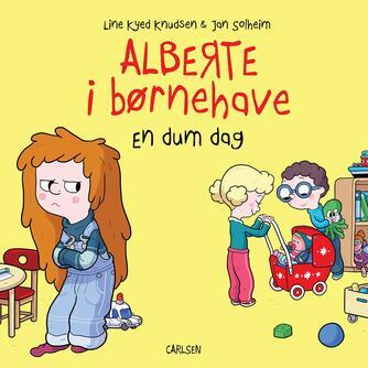 Line Kyed Knudsen: Alberte i børnehave - en dum dag