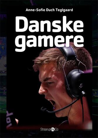 Anne-Sofie Duch Teglgaard: Danske gamere