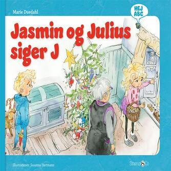 Marie Duedahl, Susanna Hartmann: Jasmin og Julius siger J