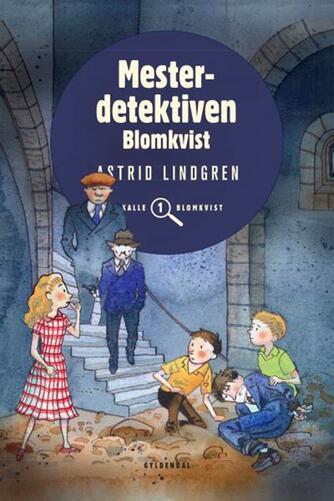 Astrid Lindgren: Mesterdetektiven Blomkvist (Ved Kina Bodenhoff)
