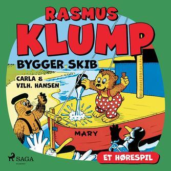 Carla Hansen (f. 1906): Rasmus Klump bygger skib (Dramatiseret)