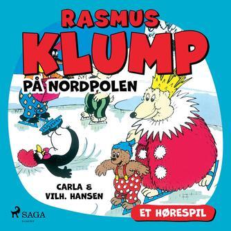 Carla Hansen (f. 1906): Rasmus Klump på Nordpolen