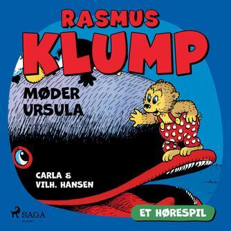 Carla Hansen (f. 1906): Rasmus Klump møder Ursula (Dramatiseret)