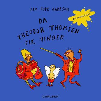 Kim Fupz Aakeson: Da Theodor Thomsen fik vinger (Sønderjysk)