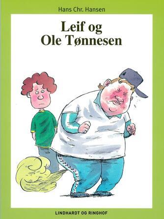 Hans Chr. Hansen (f. 1949): Leif og Ole Tønnesen