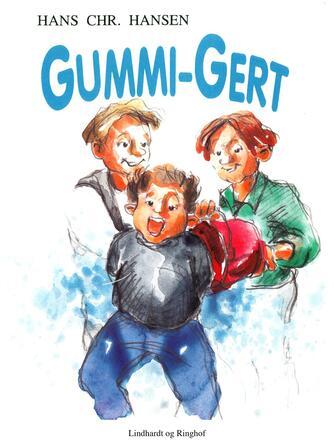 Hans Chr. Hansen (f. 1949): Gummi-Gert