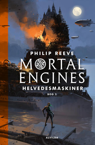 Philip Reeve: Mortal engines - helvedesmaskiner