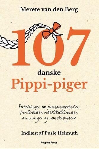 Merete van den Berg: 107 danske Pippi-piger