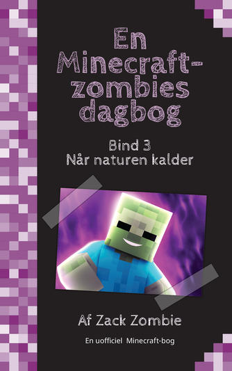 Zack Zombie: Når naturen kalder : en uofficiel Minecraft-bog