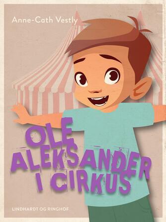 Anne-Cath. Vestly: Ole Aleksander i cirkus