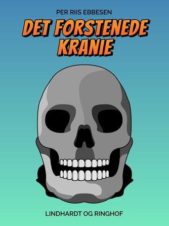 Per Riis Ebbesen: Det forstenede kranie