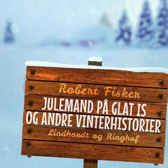 Robert Fisker: Julemand på glat is og andre vinterhistorier