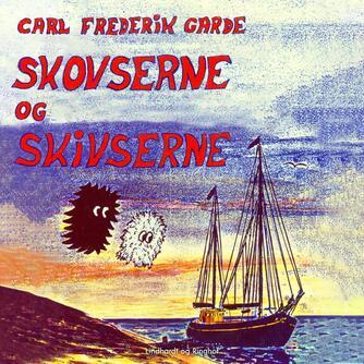 Carl Frederik Garde: Skovserne og skivserne