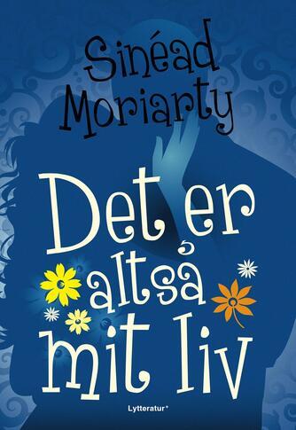 Sinéad Moriarty: Det er altså mit liv