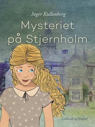 Inger Kullenberg: Mysteriet på Stjernholm
