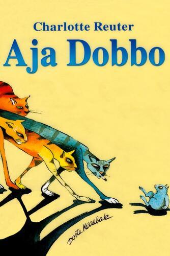 Charlotte Reuter: Aja Dobbo (Ill. Dorte Karrebæk)