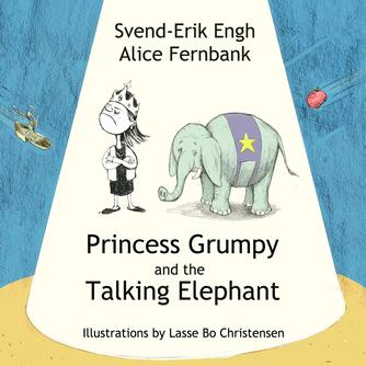 Svend-Erik Engh, Lasse Bo Christensen: Princess Grumpy and the talking elephant