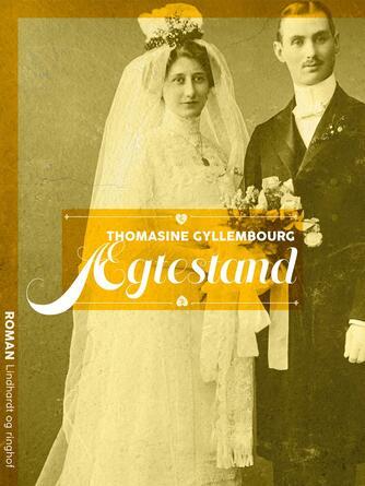 Thomasine Gyllembourg: Ægtestand (Ved Vibeke Blaksteen)