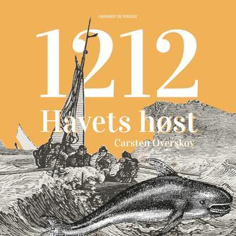 Carsten Overskov: 1212. 1. bog, Havets høst