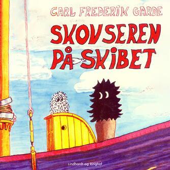 Carl Frederik Garde: Skovseren på skibet