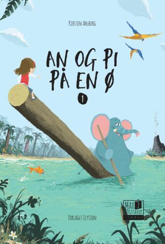 Kirsten Ahlburg: An og Pi på en ø