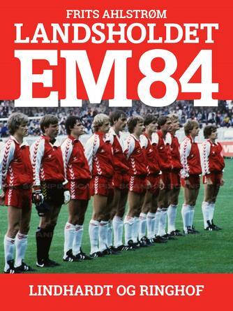Frits Ahlstrøm: Landsholdet EM 84