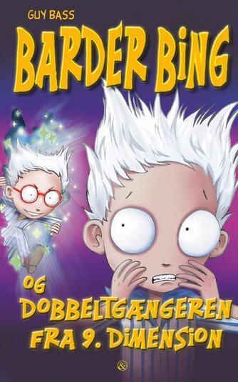 Guy Bass: Barder Bing og dobbeltgængeren fra 9. dimension