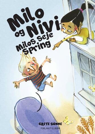 Grete Sonne (f. 1948): Milo og Nivi - Milos seje spring