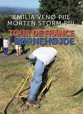 Emilia Venø Piil, Morten Storm Piil: Tour de France i børnehøjde