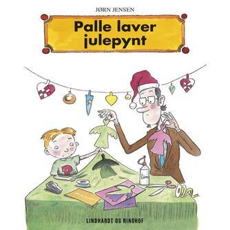 Jørn Jensen (f. 1946): Palle laver julepynt