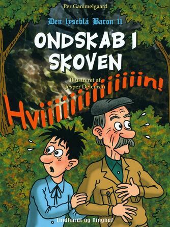 Per Gammelgaard: Ondskab i skoven